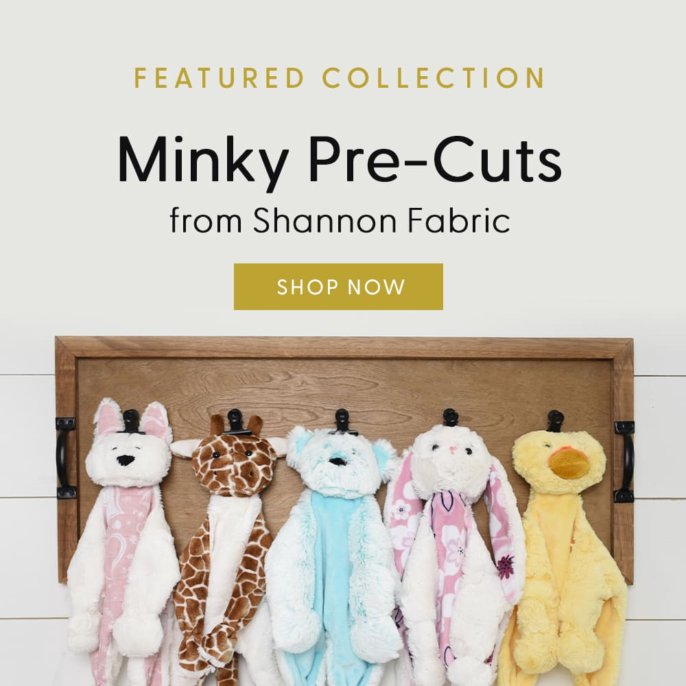 Featured Collection: Minky Pre-Cuts from Shannon Fabrics