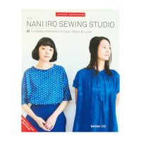 The Nani Iro Sewing Studio Book by Naomi Ito 18 Timeless Patterns to Sew, Wear & Love