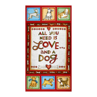 "Henry Glass All You Need Is Love & A Dog Banner 24"" Panel Multi"