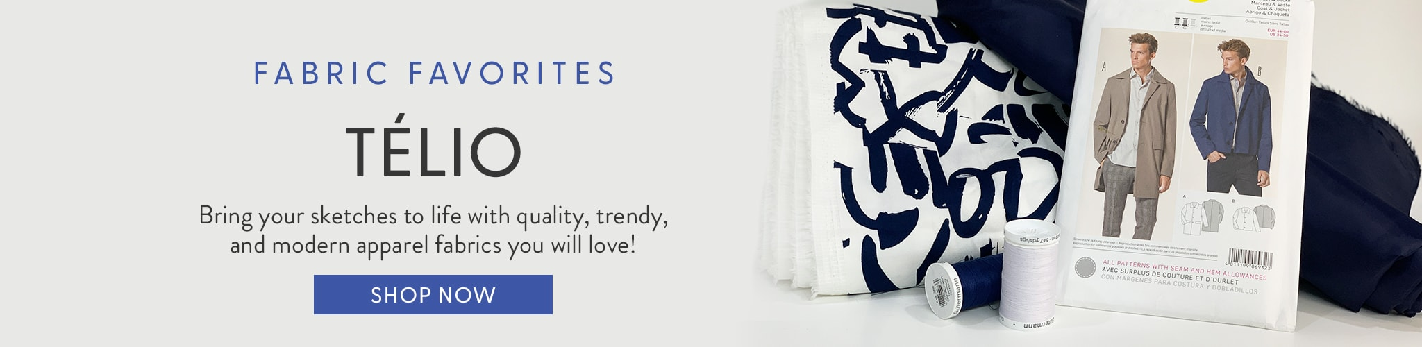 Fabric Favorites - Telio - Bring your sketches to life with quality, trendy, and modern apparel fabrics