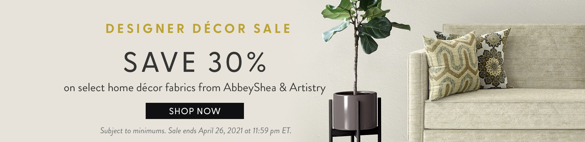 Designer Decor Sale. Save 30% on select home decor fabrics from Abbeyshea and Artistry