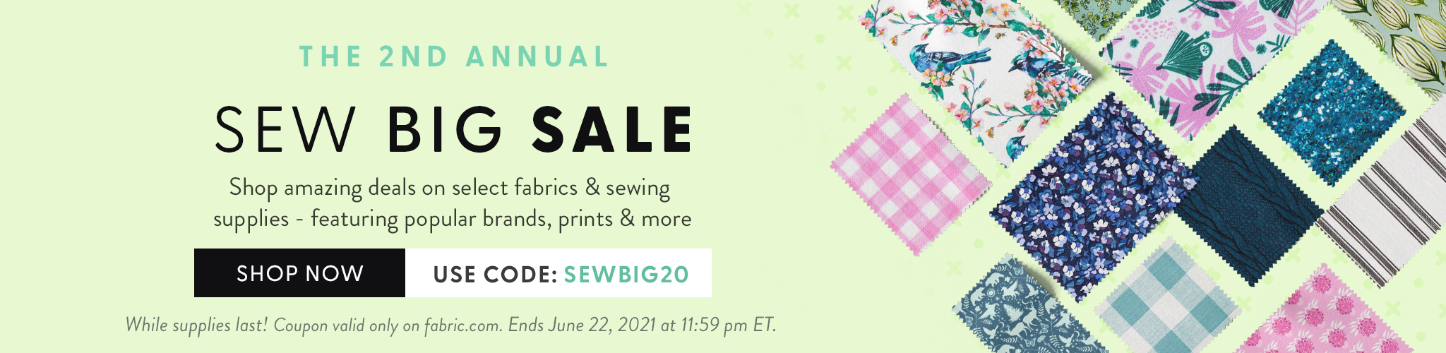 The 2nd Annual Sew Big Sale. Shop amazing deals on select fabrics and sewing supplies - featuring popular brands, prints, and more