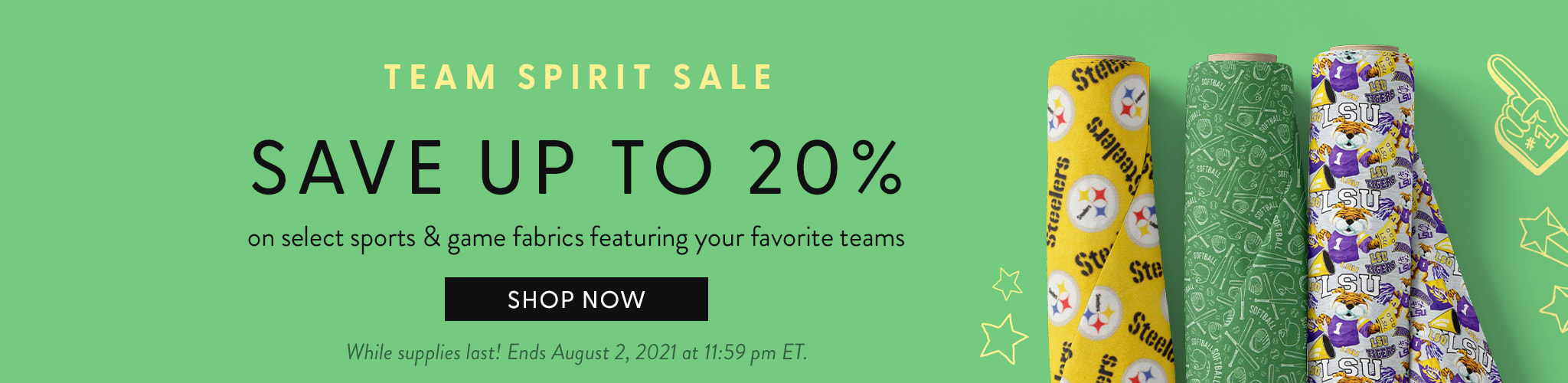 Team spirit sale. Save up to 20%  on select sports & game fabrics featuring your favorite teams