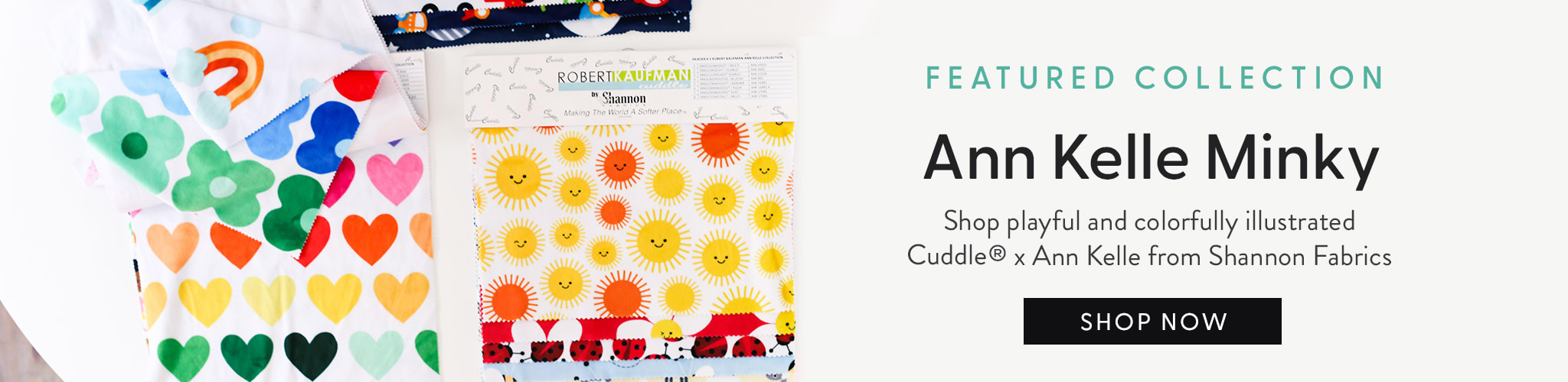 Feature Collection Ann Kelle Minky. Shop playful and colorful illustrated registered trademark Cuddle by Anne Kelle  from Shannon Fabrics. Shop now.