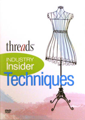 Threads Industry Insider Techniques DVD Vol. 1