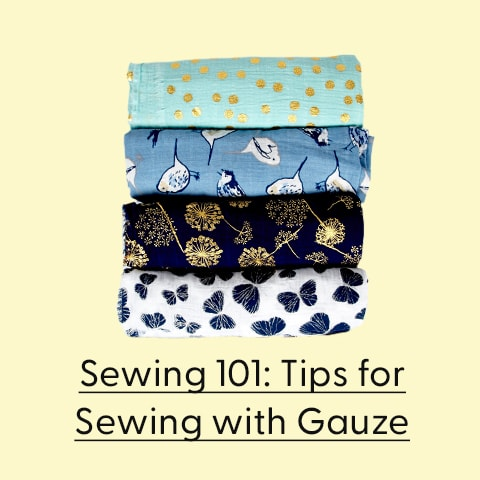 Sewing with Gauze Fabric