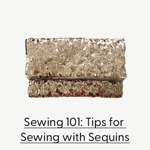 Sewing 101: Tips for sewing with sequins