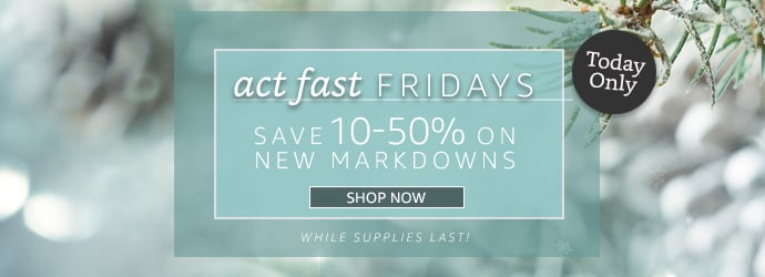 Act Fast Friday