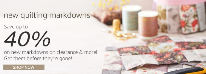 New Quilting Markdowns