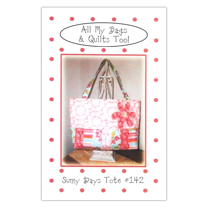 All My Bags & Quilts Too! Sunny Days Tote Pattern Booklet