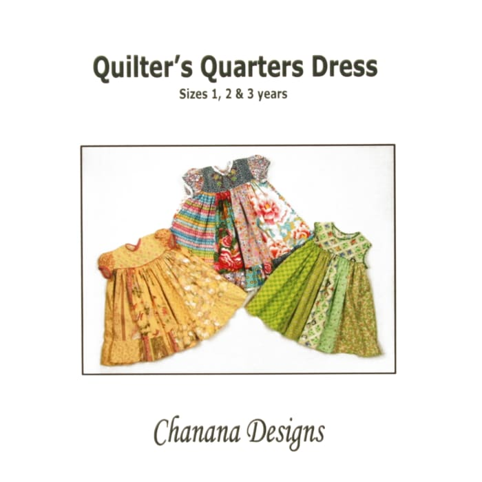 Chanana Designs Quilter's Quarters Dress Pattern Size 1-3